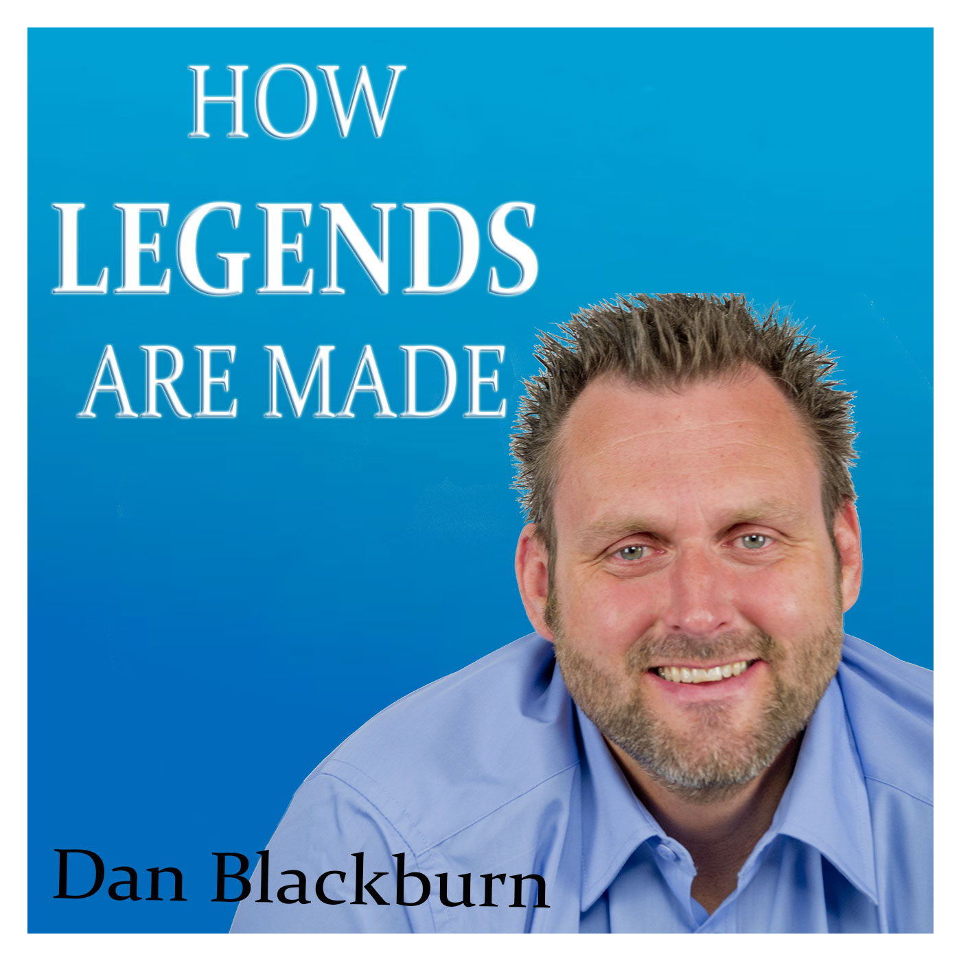 How Legends are Made - daily insight and tips into how you can live a legendary life