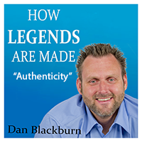 """Authenticity – """"How Legends are Made"""""""