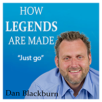"""Just go – """"How Legends are Made"""""""