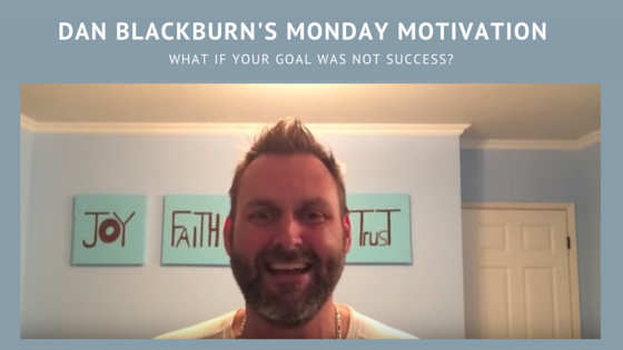 What if your goal was not success?