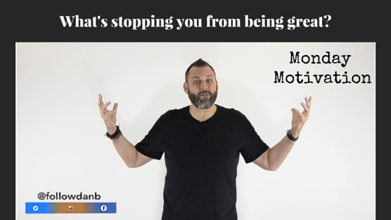What's stopping you from being great?