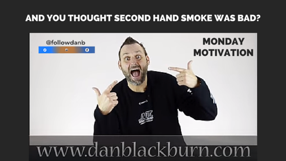 And you thought second hand smoke was bad?